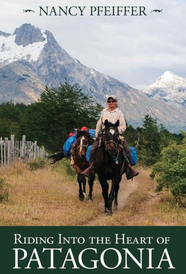 cover photo of Riding into the Heart of Patagonia with Nancy Pfeiffer on horseback in Patagonia